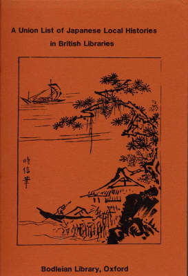 A Union List of Japanese Local Histories in British Libraries