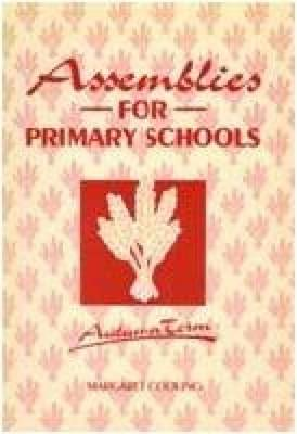 Assemblies for Primary Schools: Autumn Term