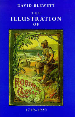 "The Illustration of ""Robinson Crusoe"", 1719-1920"