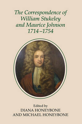 The Correspondence of William Stukeley and Maurice Johnson, 1714-1754