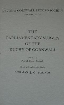 The Parliamentary Survey of the Duchy of Cornwall, Part I