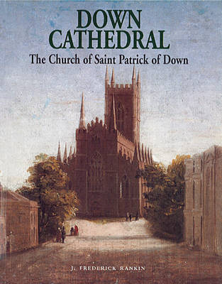 Down Cathedral: The Church of Saint Patrick of Down