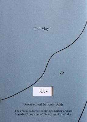The Mays Twenty Five: the Annual Collection of the Best Writing and Art from the Universities of Oxford and Cambridge: 2017
