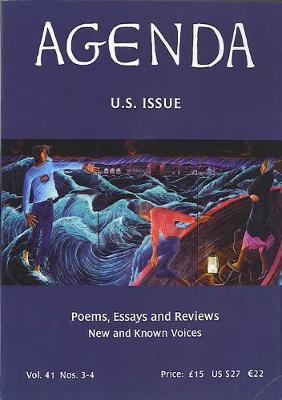 Agenda US Double Issue: Poems, Essays and Reviews by New and Known Voices: v. 41, No. 3-4