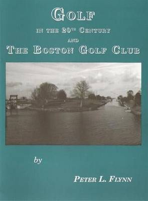 Golf in the 20th Century and the Boston Golf Club
