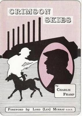 Crimson Skies: History of an English Working Man