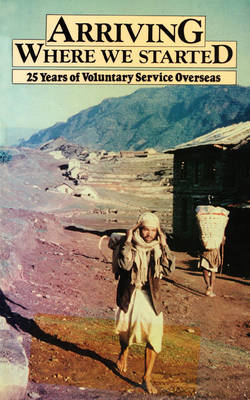 Arriving Where We Started: 25 years of Voluntary Service Overseas