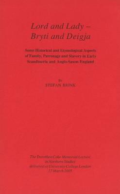 Lord and Lady - Bryti and Deigja: Some Historical and Etymological Aspects of Family, Patronage and Slavery in Early Scandinavia and Anglo-Saxon England