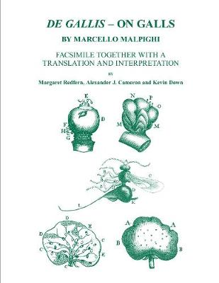 De Gallis - On Galls, by Marcello Malpighi: Facsimile together with a translation and interpretation