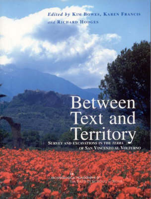 Between Text and Territory: Survey and Excavations in the Terra of San Vincenzo al Volturno
