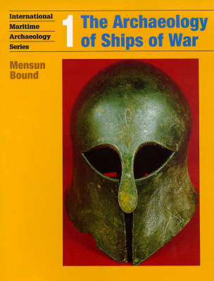 Archaeology of Ships of War: International Conference : Selected Papers