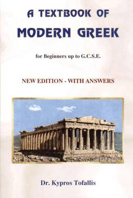 A Textbook of Modern Greek: For Beginners Up to GCSE
