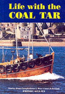 Life with the Coal Tar: Stories from Campbeltown's West Coast Fisherfolk