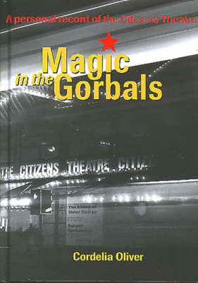 Magic in the Gorbals: A Personal Record of the Citizens Theatre
