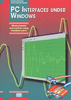 PC Interfaces Under Windows: Measurement and Control Using Standard Ports
