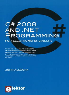 C# 2008 and .NET Programming: for Electronic Engineers