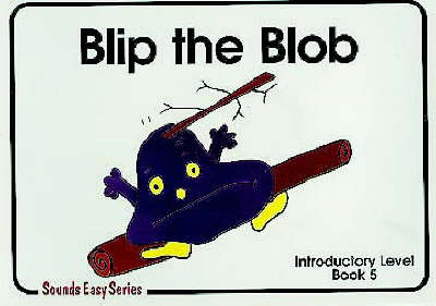 Blip the Blob: Bk. 5: Introductory Level