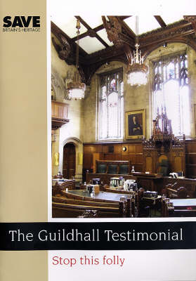 The Guildhall Testimonial: Stop This Folly