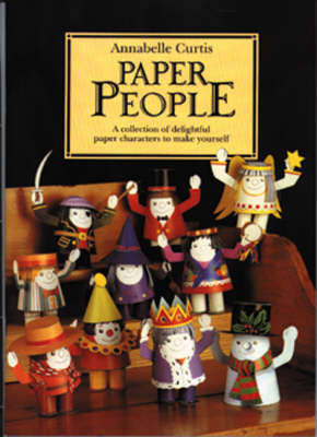 Paper People: A Collection of Delightful Paper Characters to Make Yourself
