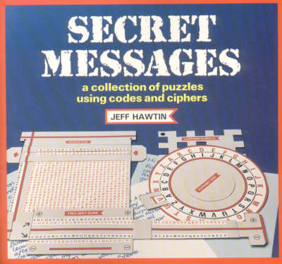 Secret Messages: Collection of Puzzles Using Codes and Ciphers