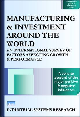 Manufacturing and Investment Around the World: An International Survey of Factors Affecting Growth and Performance