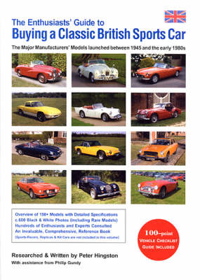 The Enthusiasts' Guide to Buying a Classic British Sports Car: The Major Manufacturers' Models Launched Between 1945 and the Early 1980s