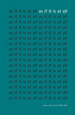 As If it is at All: Simon Cutts - Some Poems 1995-2006