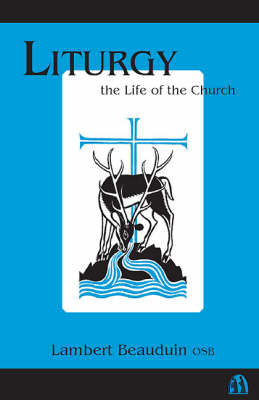 Liturgy: The Life of the Church