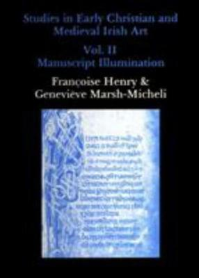 Studies in Early Christian and Mediaeval Irish Art: v. 2: Manuscripts