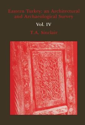 Eastern Turkey: An Architectural and Archaeological Survey: v. 3