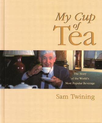 My Cup of Tea: The Story of the World's Most Popular Beverage