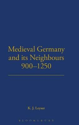 Mediaeval Germany and Its Neighbours, 900-1250
