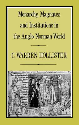 Monarchy, Magnates and Institutions in the Anglo-Norman World