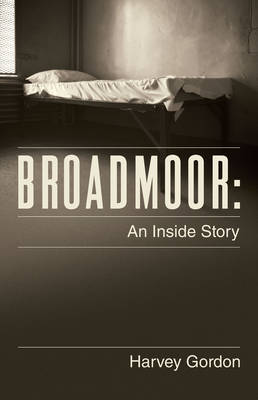 Broadmoor: An Inside Story
