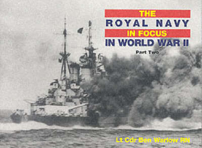 The Royal Navy in World War II in Focus: Pt. 2