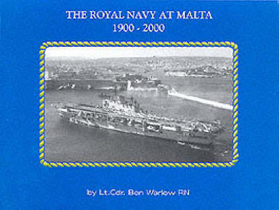 The Royal Navy at Malta 1900-2000