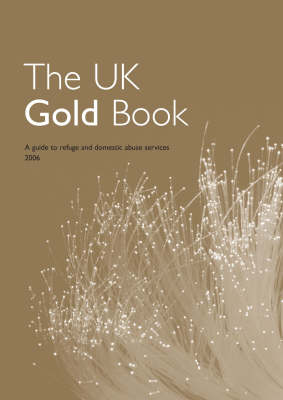 The UK Gold Book: A Guide to Refuge and Domestic Abuse Services: 2006