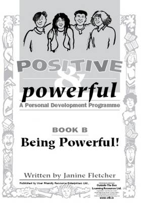 Positive and Powerful: A Personal Development Programme: Book B