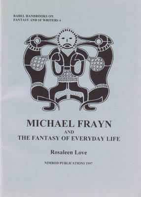 Michael Frayn and the Fantasy of Everday Life