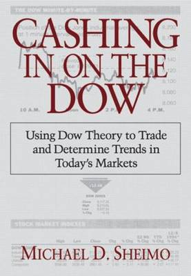 Cashing in on the Dow: Using Dow Theory to Trade and Determine Trends in Today's Markets