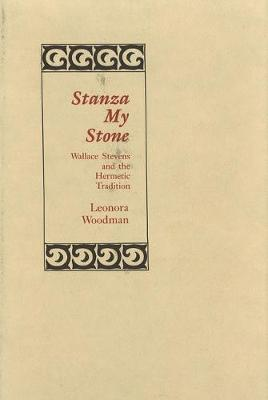 Stanza My Stone: Wallace Stevens and the Hermetic Tradition