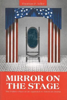 Mirror on the Stage: Pulitzer Plays as an Approach to American Drama