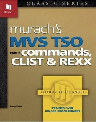 MVS TSO: Commands, CLIST, and REXX: Part 2