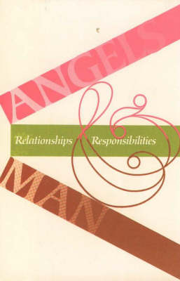 Angels & Man: Relationships & Responsibilities