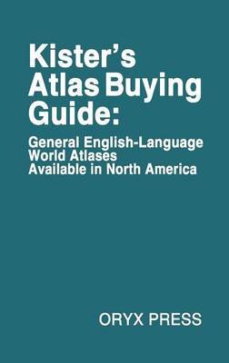 Kister's Atlas Buying Guide: General English-Language World Atlases Available in North America