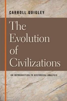 The Evolution of Civilizations: An Introduction to Historical Analysis