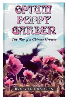 Opium Poppy Garden: The Way of a Chinese Grower
