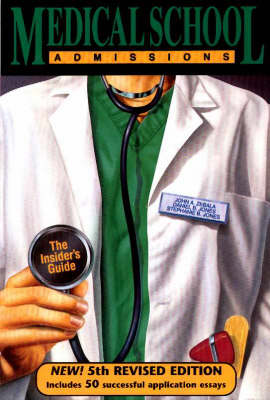 Medical School Admissions: The Insider's Guide