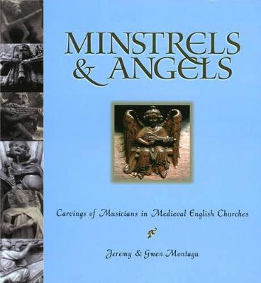 Minstrels & Angels: Carvings of Musicians in Medieval English Churches