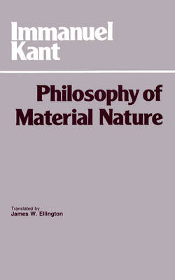 The Philosophy of Material Nature: Metaphysical Foundations of Natural Science and Prolegomena